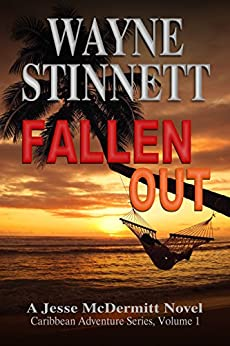 [Stinnett, Wayne]のFallen Out: A Jesse McDermitt Novel (Caribbean Adventure Series Book 1) (English Edition)