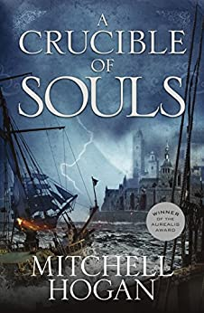 A Crucible of Souls (Sorcery Ascendant Sequence Book 1) by [Hogan, Mitchell]