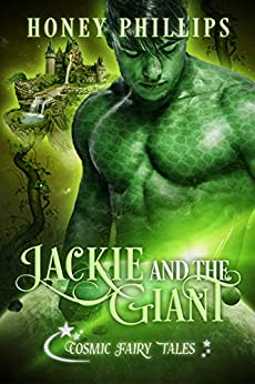 Jackie and the Giant: Cosmic Fairy Tales by [Phillips, Honey]