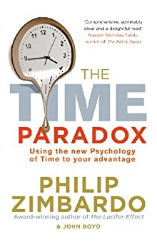 The Time Paradox: Using the New Psychology of Time to Your Advantage by [Boyd, John, Zimbardo, Philip]
