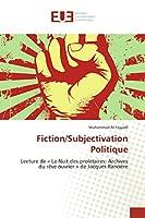 Fiction/Subjectivation Politique: Lecture de « La Nuit des prolétaires: Archives du rêve ouvrier » de Jacques Rancière