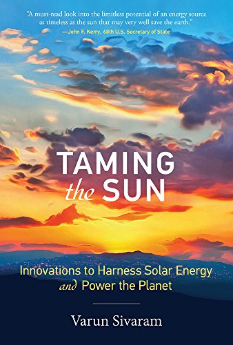 Download Taming the Sun: Innovations to Harness Solar Energy and Power the Planet (The MIT Press) 0262037688