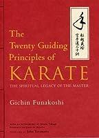 The Twenty Guiding Principles of Karate: The Spiritual Legacy of the Master by Gichin Funakoshi(2013-02-08)