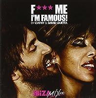F  K Me, I'm Famous Ibiza Mix