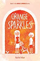 Orange Sparkles: Book 1 in the Magic Sparkles series