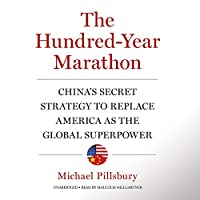 The Hundred-year Marathon: China's Secret Strategy to Replace America As the Global Superpower; Library Edition