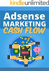 Adsense Marketing Cash Flow (English Edition)
