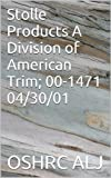 Stolle Products A Division of American Trim; 00-1471  04/30/01 (English Edition)