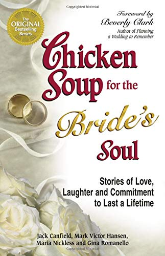 Download Chicken Soup for the Bride's Soul: Stories of Love, Laughter and Commitment to Last a Lifetime (Chicken Soup for the Soul) 0757301401