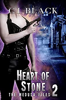 The Medusa Files, Case 2: Heart of Stone by [Black, C.I.]