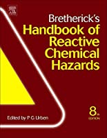 Bretherick's Handbook of Reactive Chemical Hazards, Eighth Edition
