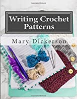 Writing Crochet Patterns: How to write crochet patterns to sell and publish [並行輸入品]