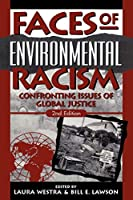 Faces of Environmental Racism: Confronting Issues of Global Justice (Studies in Social, Political, and Legal Philosophy) (STUDIES IN SOCIAL, POLITICAL, AND LEGAL  PHILOSOPHY)