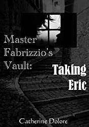 Master Fabrizzio's Vault: Taking Eric (English Edition)