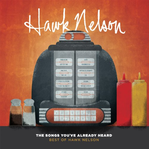 The Songs You've Already Heard: Best Of Hawk Nelson