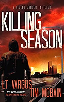 Killing Season: A Gripping Serial Killer Thriller (Violet Darger FBI Thriller Book 2) by [Vargus, L.T., McBain, Tim]