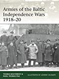 Armies of the Baltic Independence Wars 1918–20 (Elite Book 227) (English Edition)