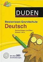 Duden Basiswissen Grundschule - Deutsch: Nachschlagen und Ueben 1. bis 4. Klasse. Mit Zusatzuebungen auf CD-ROM