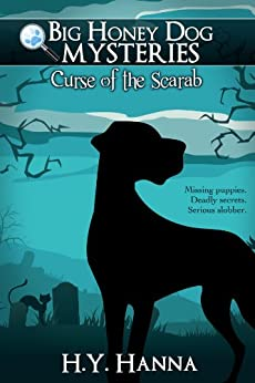 Curse of the Scarab (Big Honey Dog Mysteries Book 1) by [Hanna, H.Y.]