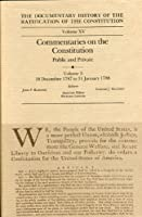 Commentaries on the Constitution: Public and Private : 18 December 1787 to 31 January 1788 (DOCUMENTARY HISTORY OF THE RATIFICATION OF THE CONSTITUTION)