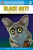 Black Out!: Animals That Live in the Dark (Penguin Young Readers, Level 3) by Ginjer L. Clarke(2008-07-03)