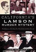 California's Lamson Murder Mystery: The Depression Era Case That Divided Santa Clara County (True Crime)