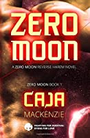 Zero Moon: Book One in the Reverse Harem Space Mining Series