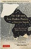 The Life and Zen Haiku Poetry of Santoka Taneda: Japan's Beloved Modern Haiku Poet: Includes a Translation of Santoka's