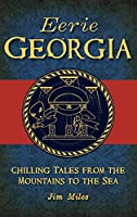 Eerie Georgia: Chilling Tales from the Mountains to the Sea