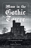 Muse in the Gothic Tower: A Compilation of Poems