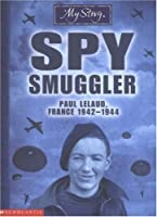 Spy Smuggler (My Story)