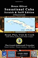 SENSATIONAL CUBA Scratch & Sniff Edition (Illustrated) - Read, Plan, Visit, & Cook: with tidbits, stories, and ethnic recipes (Sensational Traveler)