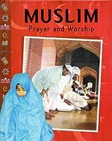 Muslim Prayer and Worship