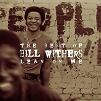 The Best of Bill Withers: Lean on Me by Bill Withers (2000-05-30)