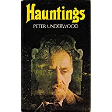 Hauntings: New Light on the Greatest True Ghost Stories of the World
