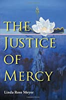 The Justice of Mercy (Law, Meaning, and Violence)