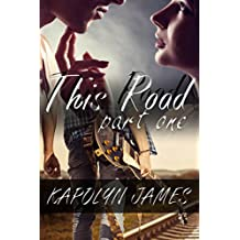THIS ROAD, Part One (a Road Son story) (rockstar romance)
