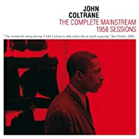 Complete Mainstream 1958 Sessions by John Coltrane (2013-03-05)