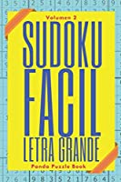 Sudoku Facil Letra Grande - Volumen 2: Juegos De Lógica Para Adultos