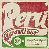 Peru Maravilloso: Vintage Latin, Tropical And Cumbia (import) 画像