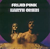Earth Omen by FRIJID PINK
