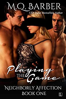 Playing the Game (Neighborly Affection Book 1) by [Barber, M.Q.]