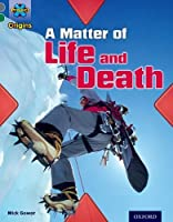 Project X Origins: Grey Book Band, Oxford Level 12: Dilemmas and Decisions: A Matter of Life and Death by Mick Gowar(2014-01-09)