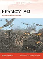 Kharkov 1942: The Wehrmacht strikes back (Campaign) by Robert Forczyk(2013-04-23)