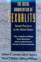 The Social Organization of Sexuality: Sexual Practices in the United States【洋書】 [並行輸入品]