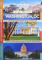 Lonely Planet Make My Day Washington DC (Travel Guide) by Lonely Planet Adam Karlin Regis St Louis Karla Zimmerman(2015-10-01)