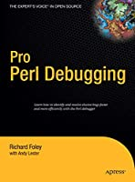 Pro Perl Debugging (Pro: From Professional to Expert)