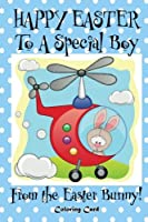 Happy Easter to a Special Boy from the Easter Bunny! (Coloring Card): (Personalized Card) Easter Messages, Wishes, & Greetings for Children!