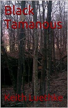 Black Tamanous by [Luethke, Keith]