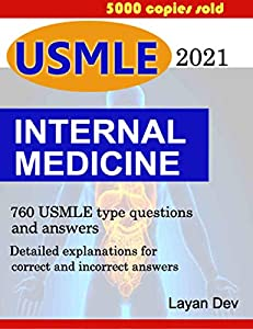 INTERNAL MEDICINE: 760 USMLE type questions and answers with detailed explanation for Self-Assessment, Internal Medicine Flashcards for USMLE Step 1: Internal Medicine Q&A for USMLE (English Edition)